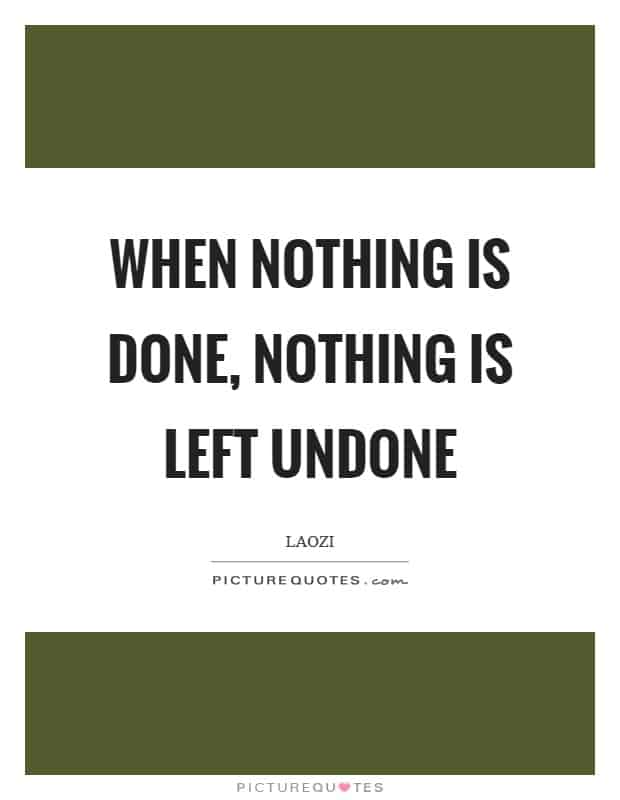 Nothing is Left Undone