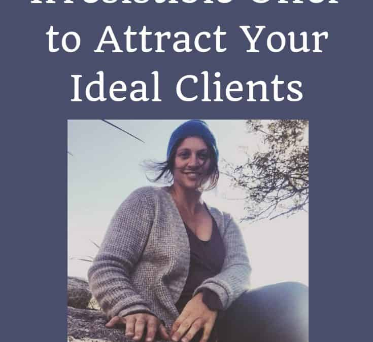 Case Study: Crafting an Irresistible Offer to Attract Ideal Clients