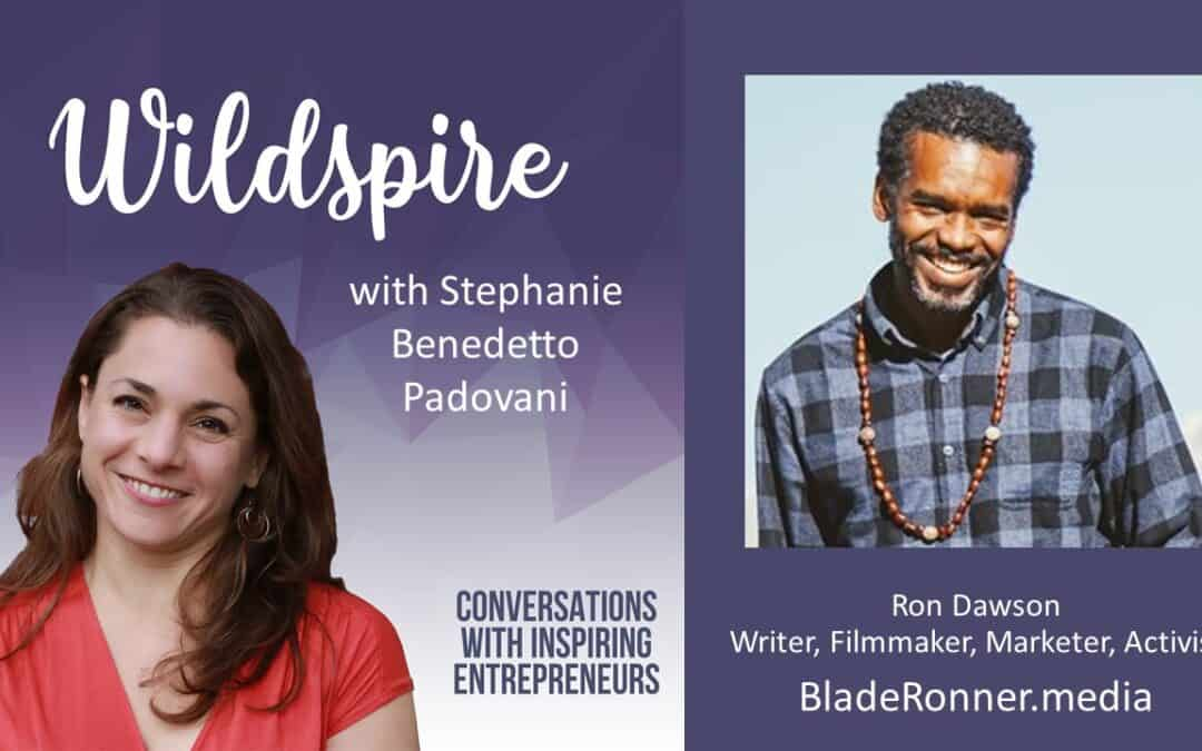 How to Feed Your Passion Project and Pay the Bills, and Talking About White Privilege with Ron Dawson – Wildspire Podcast
