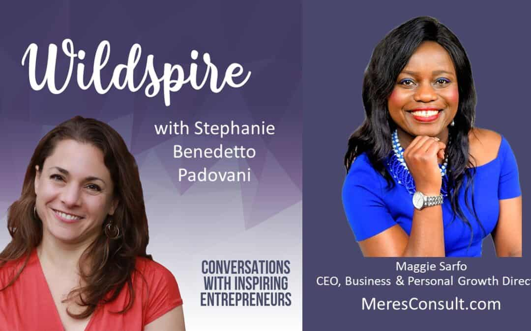 How to Unlock Your Soul's Blueprint For Next Level Business Success with Maggie Sarfo – Wildspire Podcast