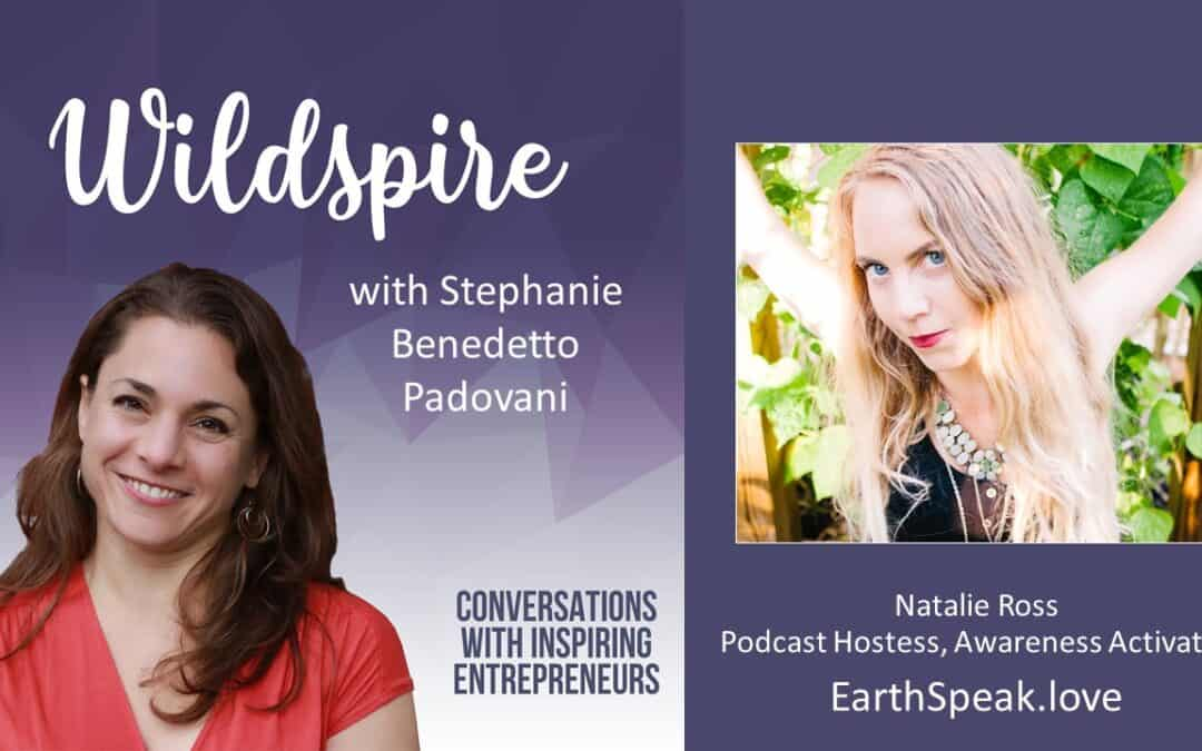 How to Lead an Inspired Community of Earth Keepers: Courage, Equality, and Inclusiveness With Natalie Ross – Wildspire Podcast