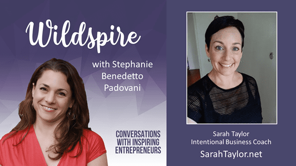 Intentional Business, Living From Purpose & Conscious Entrepreneurship with Sarah Taylor – Wildspire Conversations Podcast