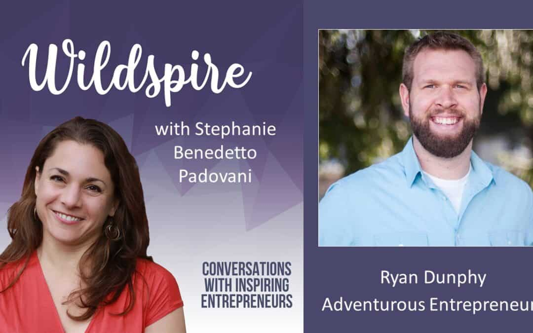 Recalibrating Your Life, Dynamic Balance, Star Wars & Life as an Adventurous Entrepreneur with Ryan Dunphy