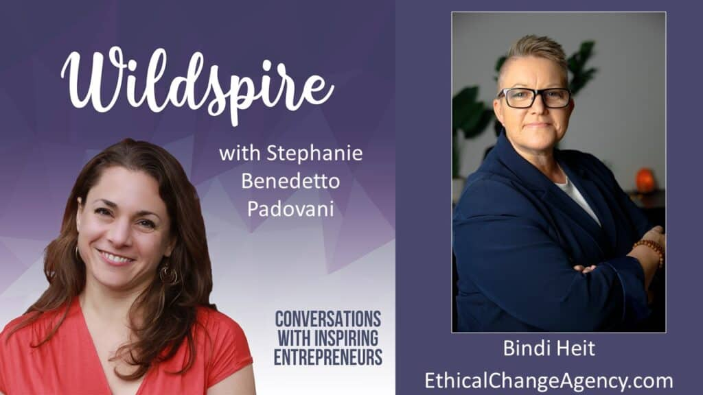 How to Create Clients With Human Connection With Bindi Heit of Ethical Change Agency