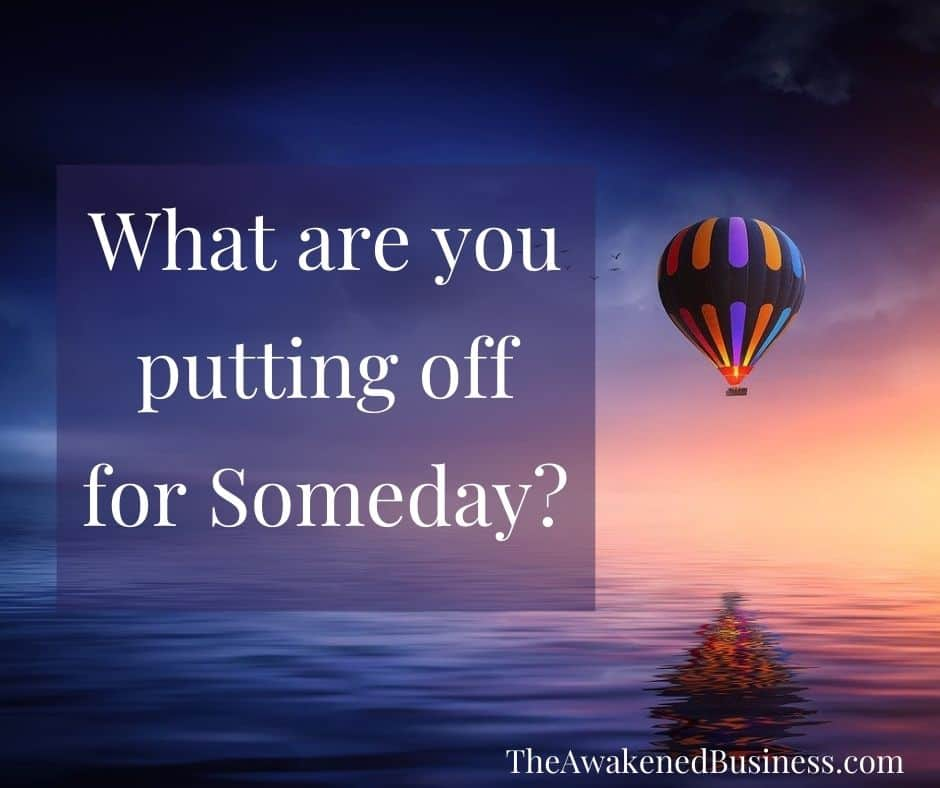 Putting off for Someday