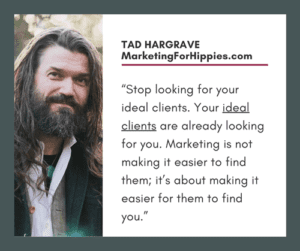 Tad Hargrave Marketing For Hippies quote